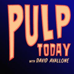 Pulp Today with David Avallone